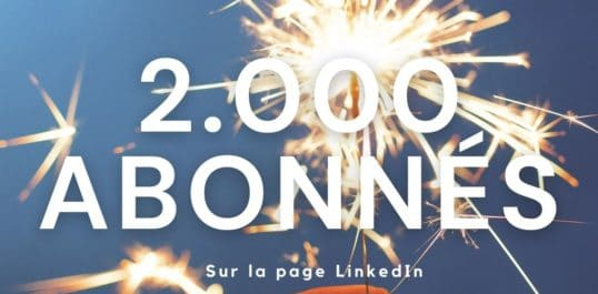 +2.000 ABONNÉS SUR LINKEDIN !